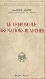 Maurice Muret - Le crépuscule des nations blanches.