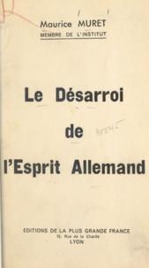 Maurice Muret - Le désarroi de l'esprit allemand.