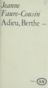 Maurice Nadeau et Jeanne Faure-Cousin - Adieu, Berthe.