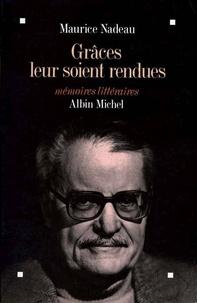 Maurice Nadeau - Grâces leur soient rendues - Mémoires littéraires.