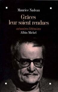 Maurice Nadeau - Grâces leur soient rendues.