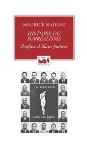 Maurice Nadeau - Histoire du surréalisme.