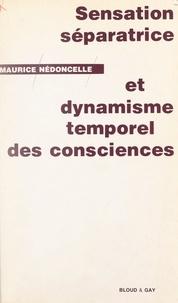 Maurice Nédoncelle - Sensation séparatrice et dynamisme temporel des consciences.