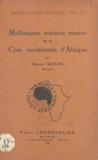 Maurice Nicklès et Edouard Fischer-Piette - Mollusques testacés marins de la Côte occidentale d'Afrique - Avec 464 figures dessinées par l'auteur.