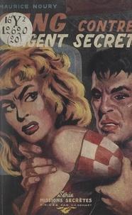 Maurice Noury et Charles-Anthoine Gonnet - Gang contre agent secret.