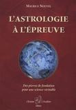 Maurice Nouvel - L'astrologie à l'épreuve - Des pierres de fondation pour une science véritable.