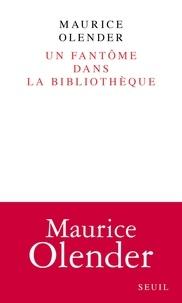 Maurice Olender - Un fantôme dans la bibliothèque.
