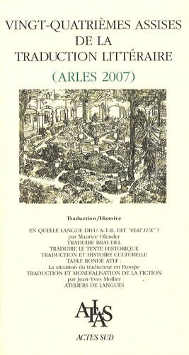Maurice Olender - Vingt-quatrièmes Assises de la traduction littéraire (Arles 2007) - Traduction/histoire.