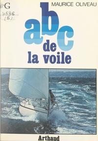 Maurice Oliveau et François Chevalier - ABC de la voile - La voile à la portée de tous.
