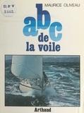 Maurice Oliveau et Daniel Allisy - ABC de la voile - La voile à la portée de tous.