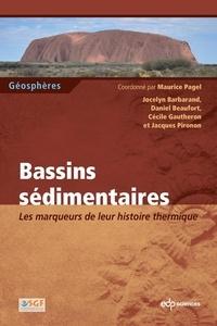 Maurice Pagel et Jocelyn Barbarand - Bassins sédimentaires - Les marqueurs de leur histoire thermique.