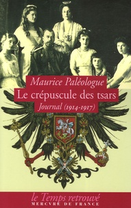 Maurice Paléologue - Le crépuscule des tsars - Journal (1914-1917).
