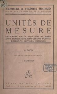 Maurice Papin et Louis Barbillion - Unités de mesure - Grandeurs, unités, équations de dimensions, homogénéité, changements d'unités, différents systèmes, exercices.