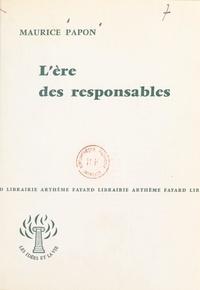 Maurice Papon - L'ère des responsables.