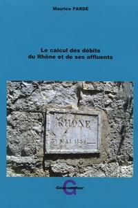 Maurice Pardé - Les calculs des débits du Rhône et de ses affluents.