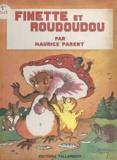 Maurice Parent - Finette et Roudoudou - Suivi de L'éducation de Roudoudou.