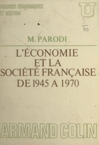 Maurice Parodi et  Collectif - L'économie et la société française de 1945 à 1970.