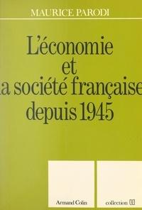 Maurice Parodi et Jacques Le Bourva - L'économie et la société française depuis 1945.