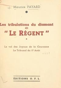 """Maurice Payard - Les tribulations du diamant dit """"Le Régent"""" - Le vol des Joyaux de la Couronne, le Tribunal du 17 août."""