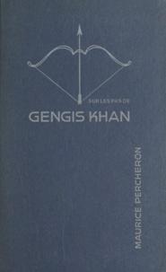 Maurice Percheron - Sur les pas de Gengis Khan.