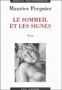 Maurice Pergnier - Le sommeil et les signes - art, science, littérature et mystère d'Hypnos.