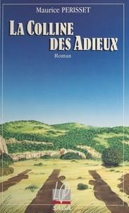 Maurice Périsset - La colline des adieux.