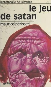 Maurice Périsset - Le jeu de Satan.