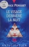 Maurice Périsset - Le Visage derrière la nuit.