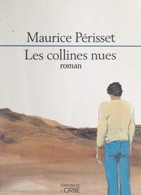Maurice Périsset - Les collines nues.