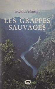 Maurice Périsset - Les grappes sauvages.