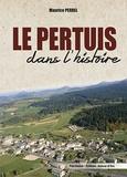Maurice Perrel - Le Pertuis dans l'histoire.