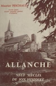 Maurice Peschaud - Allanche - Neuf siècles de son histoire.