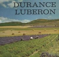 Maurice Pezet et  Collectif - Durance et Luberon - Provence inconnue.