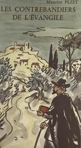 Maurice Pezet et Yves Brayer - Les contrebandiers de l'Évangile - Roman historique.
