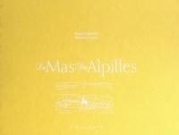 Maurice Pezet et Alain Christof - Les mas des Alpilles.