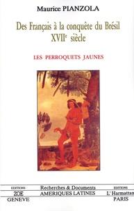 Galabria.be Les perroquets jaunes - Des Français à la conquête du Brésil (XVIIe siècle) Image