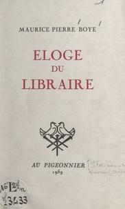 Maurice-pierre Boyé - Éloge du libraire.