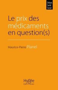 Maurice-Pierre Planel - Le prix des médicaments en question(s).