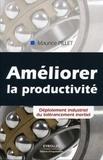 Maurice Pillet - Améliorer la productivité - Déploiement industriel du tolérancement inertiel.