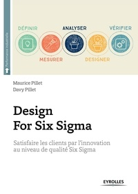 Maurice Pillet et Davy Pillet - Design for Six Sigma.
