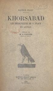Maurice Pillet et Edmond Pottier - Khorsabad - Les découvertes de V. Place en Assyrie.