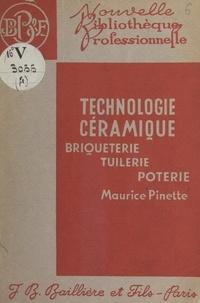 Maurice Pinette - Technologie céramique : briqueterie, tuilerie, poterie.
