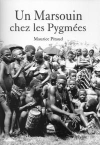 Maurice Pitaud et Marc Ducros - Un Marsouin chez les Pygmées.