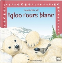 Maurice Pledger - Igloo l'ours blanc.