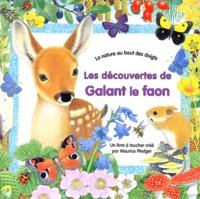 Maurice Pledger - Les découvertes de Galant le faon.