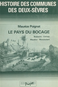 Maurice Poignat et André Geoffroy - Histoire des communes des Deux-Sèvres (1). Le Pays du bocage : Bressuire, Cerizay, Mauléon, Moncoutant.