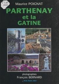 Maurice Poignat et François Bernard - Parthenay et la Gâtine.