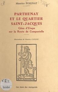 Maurice Poignat et Maurice Caillon - Parthenay et le quartier Saint-Jacques - Gîtes d'étape sur la route de Compostelle.