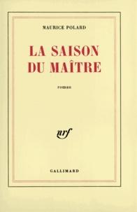 Maurice Polard - La saison du maître.