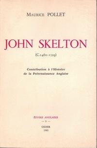 Maurice Pollet - John Skelton (1460-1529) - Contribution à l'Histoire de la Prérenaissance Anglaise.